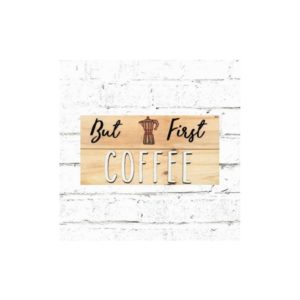 Coffee Board: But First